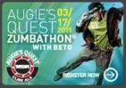 Augie's Quest Zumbathon with Beto - March 17th!