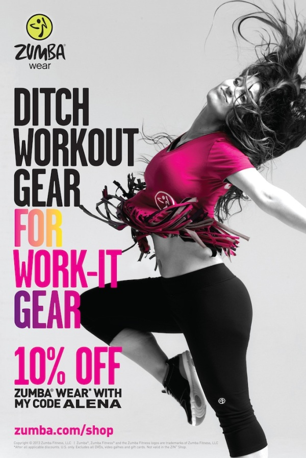 TO SAVE 10% ON ALL THIS HOT NEW ZUMBA® GEAR, VISIT WWW.ZUMBA.COM AND USE THE CODE: ALENA.   Ready...Set...SHOP!!!!